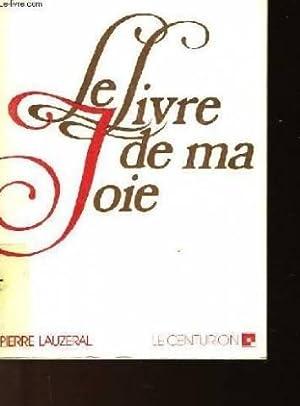 Le livre de ma joie: Lauzeral Pierre