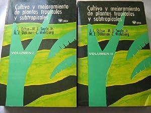 CULTIVO Y MEJORAMIENTO DE PLANTAS TROPICALES Y: OCHSE, J.J./ SOULE,