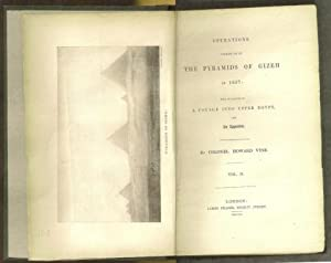 Operations Carried on at the Pyramids of Gizeh in 1837: with an account of a voyage into Upper ...