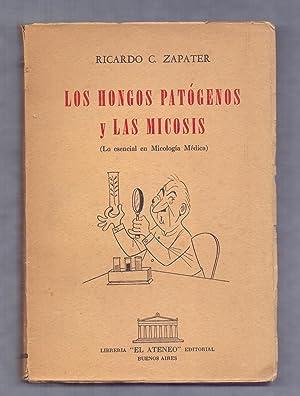 LOS HONGOS PATOGENOS Y LAS MICOSIS (LO: Ricardo C. Zapater