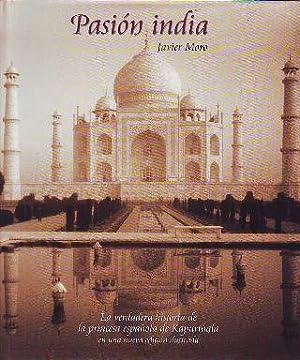 PASION INDIA (LA VERDADERA HISTORIA DE LA: MORO Javier.