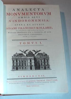 ANALECTA MONUMENTORUM OMNIS AEVI VINDOBONENSIA. Opera et Studio Adami Francisci Kollarii, Pannonii ...