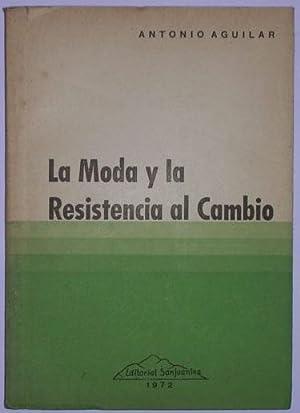 La moda y la resistencia al cambio: Aguilar, Antonio