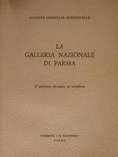LA GALLERIA NAZIONALE DI PARMA.: GHIDIGLIA QUINTAVALLE AUGUSTA