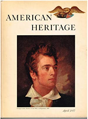 American Heritage: The Magazine of History; April: Catton, Bruce (Editor);