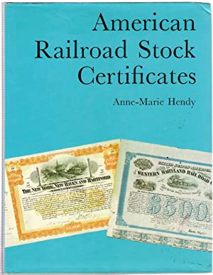 American Railroad Stock Certificates: Hendy, Anne-Marie