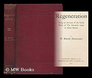 Regeneration : being an account of the: Haggard, H. Rider