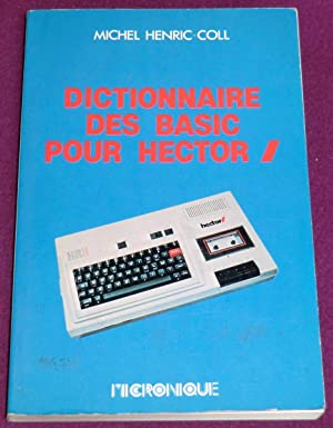 Seller image for DICTIONNAIRE DES BASIC - HECTOR / for sale by LE BOUQUINISTE