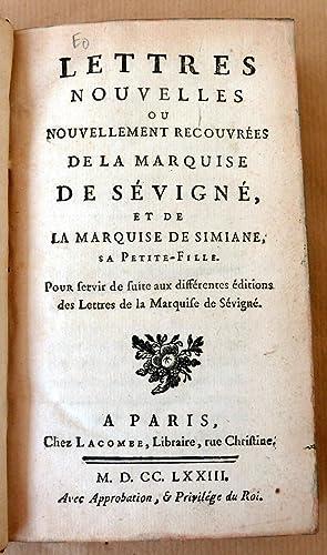 Lettres Nouvelles ou nouvellement recouvrées de la marquise de Sévigné et de la marquise de Simiane...
