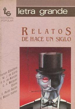 RELATOS DE HACE UN SIGLO.: VV.AA.