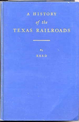 A History of the Texas Railroads and of Transportation Conditions under Spain and Mexico and the ...