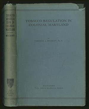 Tobacco Regulation in Colonial Maryland: WYCKOFF, Vertrees J.