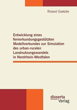 Entwicklung eines fernerkundungsgestützten Modellverbundes zur Simulation des urban-ruralen ...