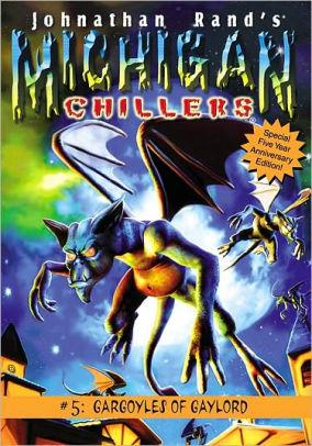 Michigan Chillers: #5 Gargoyles of Gaylord