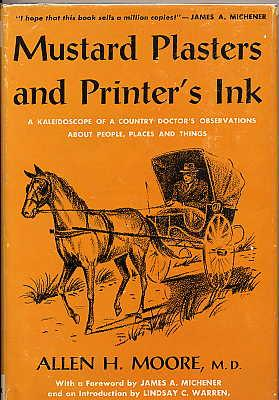 Mustard Plaster's and Printer's Ink. a Kaleidoscope of a Country Doctor's Observations ...