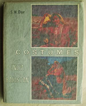 Costumes of India and Pakistan: Dar, S. N.