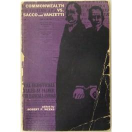 Commonwealth vs. Sacco and Vanzetti: Weeks Robert P.