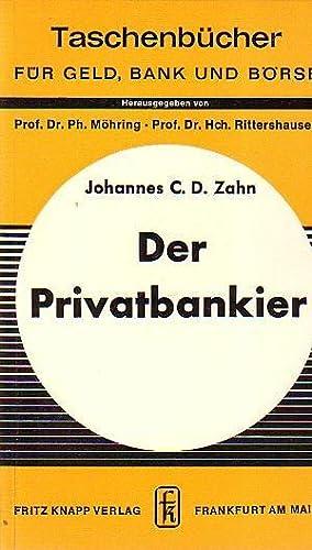 Der Privatbankier. Mit Vor- und Nachwort. (=: Zahn, Johannes C.D.: