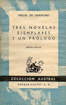 TRES NOVELAS EJEMPLARES Y UN PRÓLOGO.: Unamuno, Miguel de.