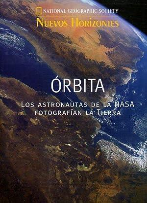 ÓRBITA. Los astronautas de la NASA fotografían la Tierra. Edic. Roger Ressmeyer.: Apt, Jay / ...