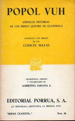 POPOL VUH. Antiguas historias de los indios: Saravia E., Albertina