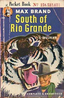 SOUTH OF RIO GRANDE. A Western.: Brand, Max.