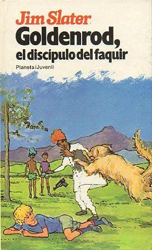 GOLDENROD, EL DISCÍPULO DEL FAQUIR. Ilustrs. de: Slater, Jim.