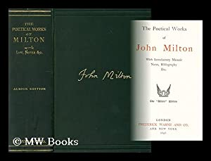 The Poetical Works of John Milton. With introductory memoir, notes, bibliography . [and preface by ...
