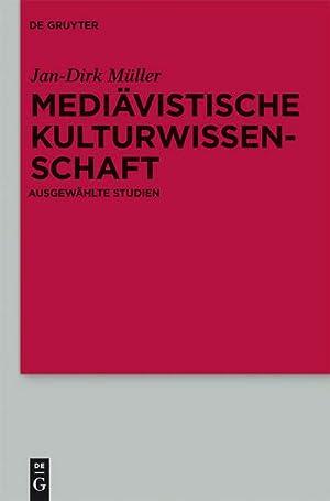 Mediävistische Kulturwissenschaft : Ausgewählte Studien: Jan-Dirk Müller