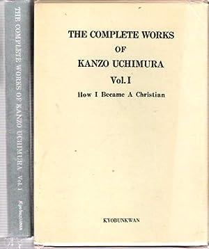 Vol. 1 : How I Became A Christian : Out of My Diary: Uchimura, Kanzo; Taijiro Yamato, Yoichi Muto (...