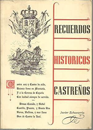 RECUERDOS HISTORICOS CASTREÑOS.: ECHAVARRIA, Javier.