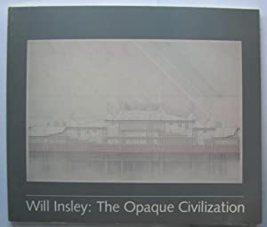 Will Insley: The Opaque Civilization;