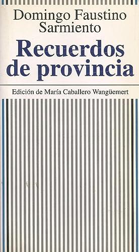 Recuerdos de provincia: Domingo Faustino Sarmiento