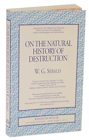 On The Natural History of Destruction (Uncorrected: SEBALD, W. G.
