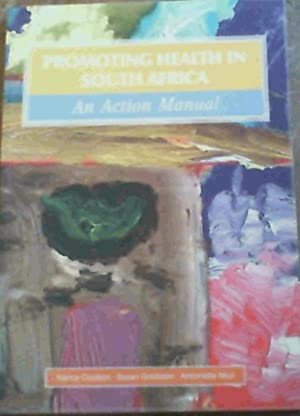Promoting Health In South Africa; An Action Manual: Coulson, Nancy; Goldstein, Susan & Ntuli, ...