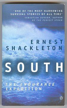 SOUTH - The Endurance Expedition: Shackleton, Sir Ernest,