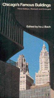 Seller image for Chicago's Famous Buildings: A Photographic Guide to the City's Architectural Landmarks and Other Notable Buildings for sale by LEFT COAST BOOKS
