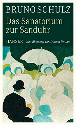 Das Sanatorium zur Sanduhr: Bruno Schulz