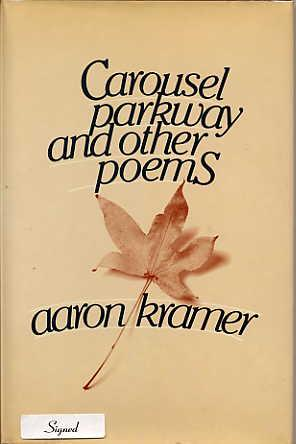 Carousel Parkway and Other Poems.: Kramer, Aaron.