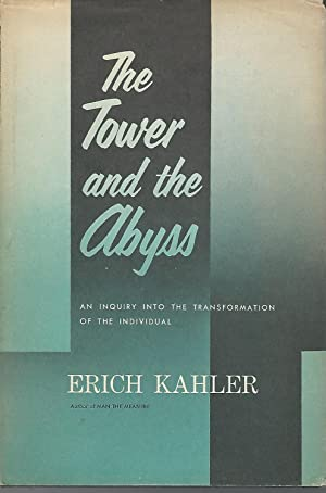 The Tower and the Abyss: An Inquiry: Kahler, Erich