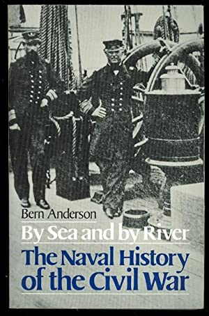 BY SEA AND BY RIVER: THE NAVAL HISTORY OF THE CIVIL WAR.