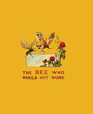 The Bee Who Would Not Work: Charlotte B. Herr