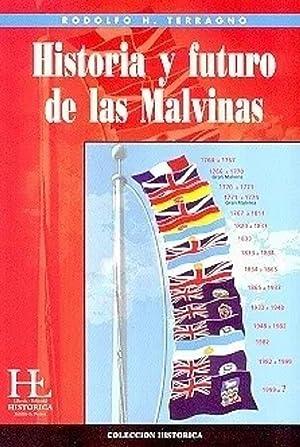 HISTORIA Y FUTURO DE LAS MALVINAS: Terragno, Rodolfo H.