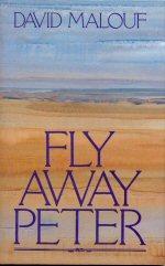 Fly Away Peter: Malouf, David