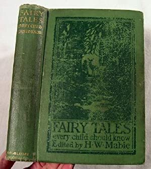 Fairy Tales Every Child Should Know: A: Mabie, Hamilton Wright.