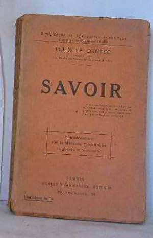 Savoir: Dantec Félix Le