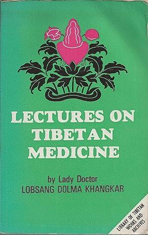Lectures on Tibetan Medicine: Khangkar Lobsang Dolma