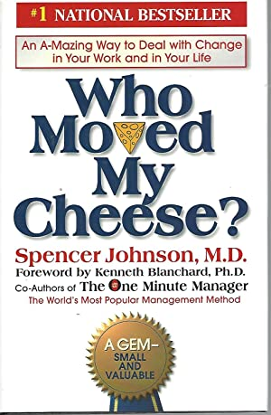 Who Moved My Cheese? An Amazing Way: Johnson, Spencer; Blanchard,