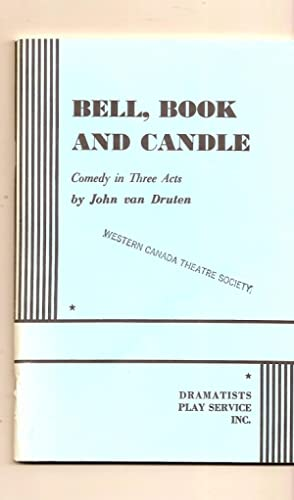Bell, Book And Candle Comedy in Three: Druten Van John