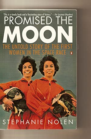 Promised The Moon The Untold Story of the First Women in the Space Race.